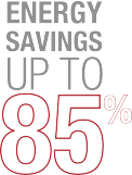 Energy savings up to 85%