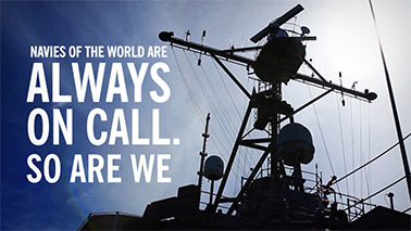 Navies of the world are always on call. So are we.